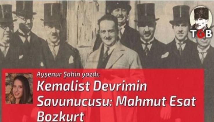 Kemalist Devrimin Savunucusu: Mahmut Esat Bozkurt