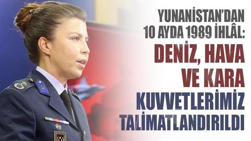 Yunanistan'dan 10 ayda 1989 ihlal: Deniz, hava, kara kuvvetlerimiz talimatlandırıldı