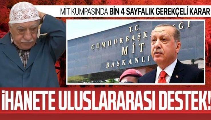 """7 Şubat MİT kumpasında bin 4 sayfalık gerekçeli karar! Arkasında """"himayedar"""" devletler var"""