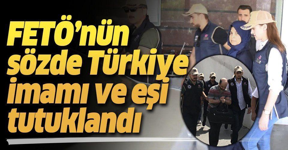"""Son dakika: FETÖ'nün sözde """"Türkiye İmamı"""" ile eşi tutuklandı."""