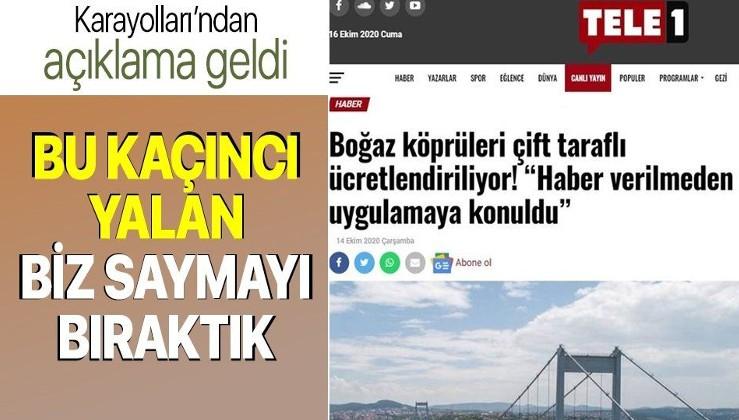 Son dakika: Karayolları'ndan köprülerde çift yönde ücret kesilmeye başlandığı iddiasına yalanlama