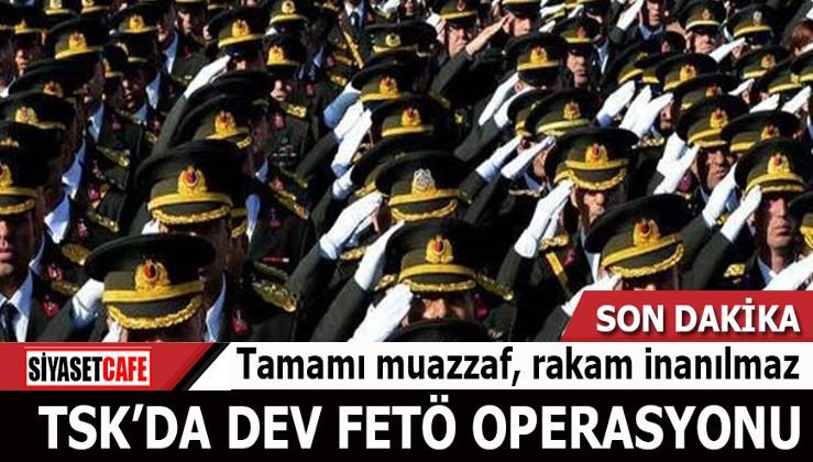TSK'da dev FETÖ operasyonu: Rakam inanılmaz