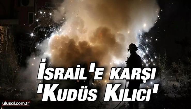 Filistin Direniş Örgütleri'nden İsrail'e karşı 'Kudüs Kılıcı' operasyonu