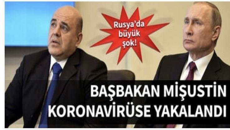 Rusya Başbakanı Mişustin koronavirüse yakalandı!