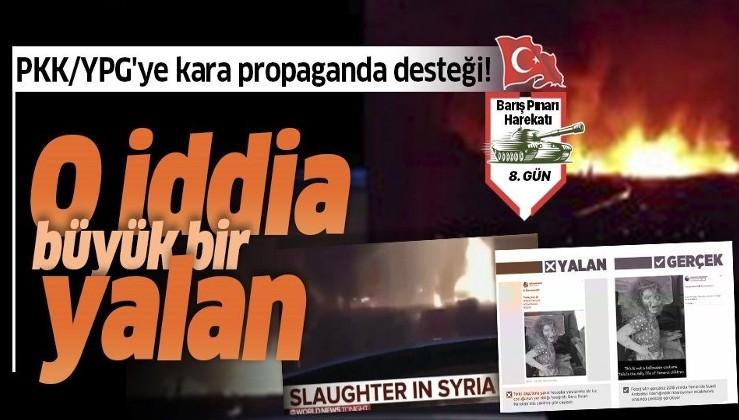 Barış Pınarı Harekatı ile çaresiz kalan terör örgütü PKK/YPG'ye kara propaganda desteği! İşte yalanlar ve gerçekler.