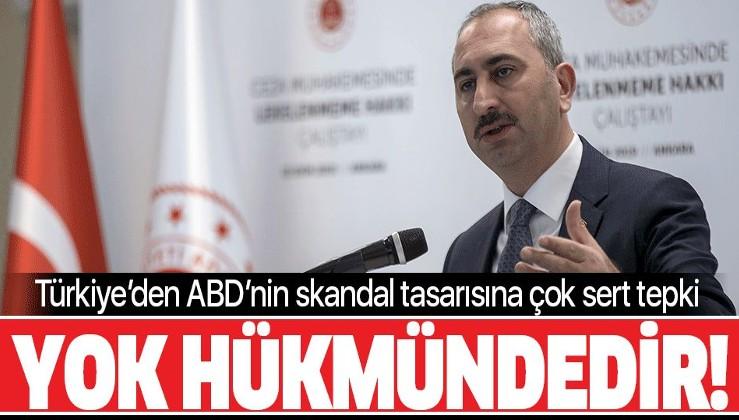 Türkiye'den ABD Temsilciler Meclisi'ndeki skandal tasarısına çok sert tepki.