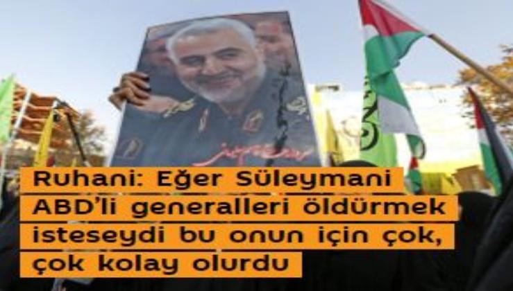Ruhani: Eğer Süleymani ABD'li generalleri öldürmek isteseydi bu onun için çok, çok kolay olurdu