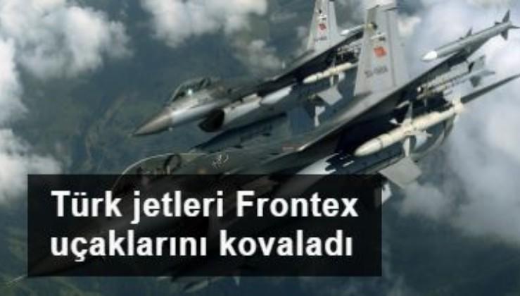 Türk jetleri Ege'de Frontex uçağını kovaladı
