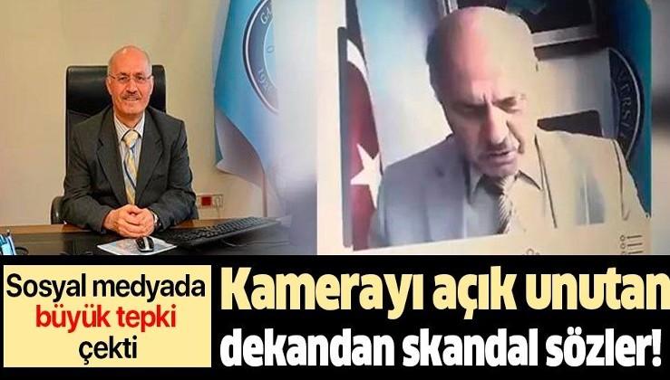 Kamerayı açık unutan dekan Orhan Acar'dan skandal sözler! Sosyal medyada büyük tepki çekti...