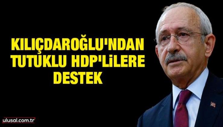 Kılıçdaroğlu'ndan tutuklu HDPKK'lı teröristlere destek