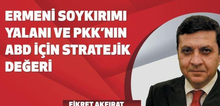 Ermeni soykırımı yalanı ve PKK'nın ABD için stratejik değeri