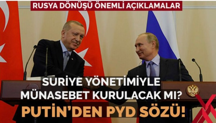 Erdoğan: Putin 'YPG'yi buralardan kesinlikle atarız' dedi