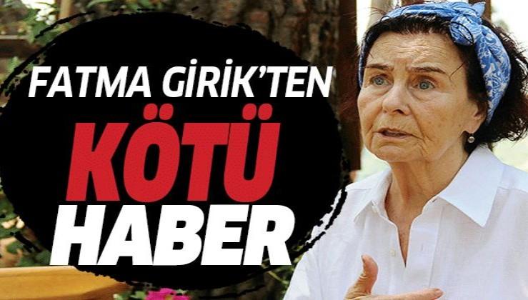 Yeşilçam'ın usta oyuncusu Fatma Girik hastaneye kaldırıldı.