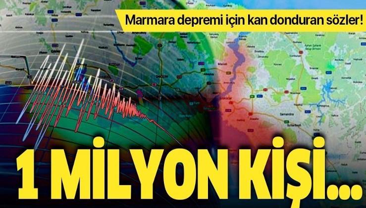 Uzmandan Marmara depremi uyarısı: 1 milyon kişi evsiz kalacak!