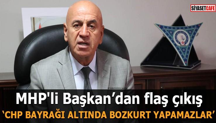 MHP'li Başkan'dan flaş çıkış CHP bayrağı altında Bozkurt yapamazlar