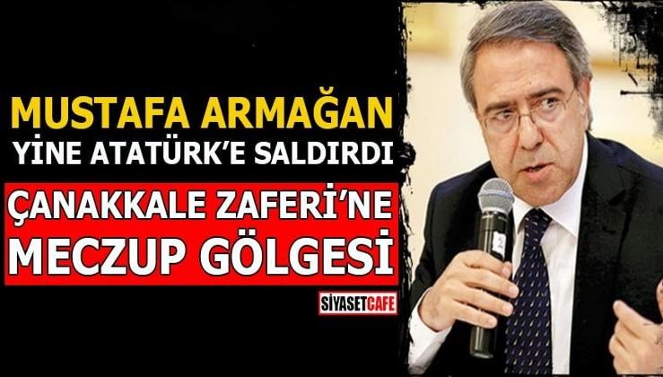 Mustafa Armağan yine Atatürk'e saldırdı Çanakkale Zaferi'ne meczup gölgesi