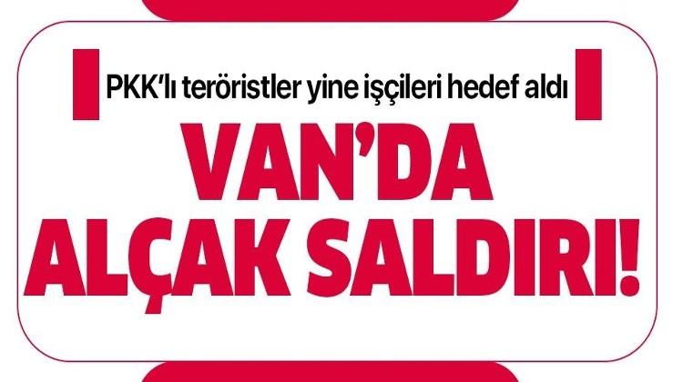 Son dakika: Van'da patlama! PKK'lı teröristler işçileri hedef aldı