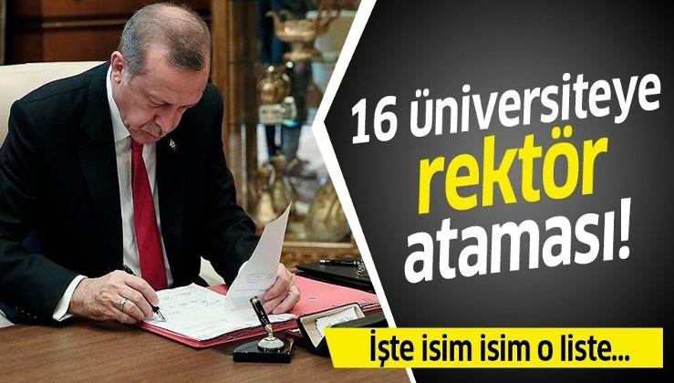 Erdoğan, 16 üniversiteye rektör ataması yaptı! İşte isim isim o liste
