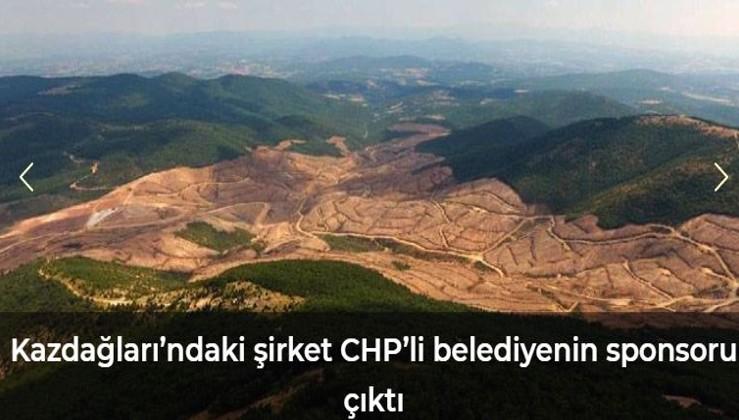 Kazdağları'ndaki şirket CHP'li belediyenin sponsoru çıktı