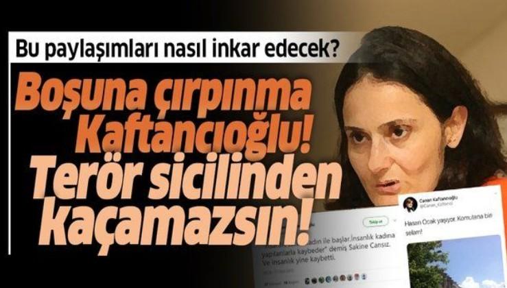 İşte terör odaklı kirli sicilini inkar eden Canan Kaftancıoğlu'nu yalanlayan paylaşımlar!