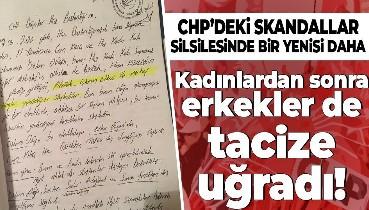 Ne hale getirdiniz CHP'yi:  Kadınlardan sonra erkekler de tacize uğradı