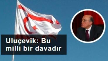 Uluçevik: Kıbrıs Türk halkı Rum 'Kıbrıs Cumhuriyeti'nin toplumu' değildir