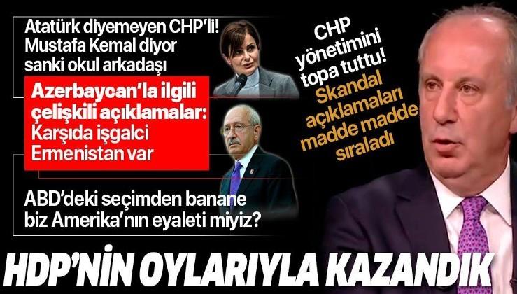 SON DAKİKA: Muharrem İnce CHP yönetimini bombaladı: 'Mustafa Kemal' diyor sanki okul arkadaşı
