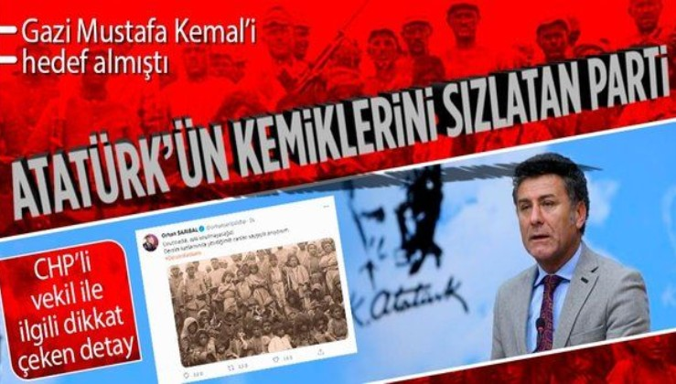 Gazi Mustafa Kemal Atatürk'e katliamcı diyen CHP'li Orhan Sarıbal Atatürkçü Düşünce Derneği Başkanlığı yapmış!