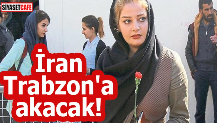 İran Trabzon'a akacak!