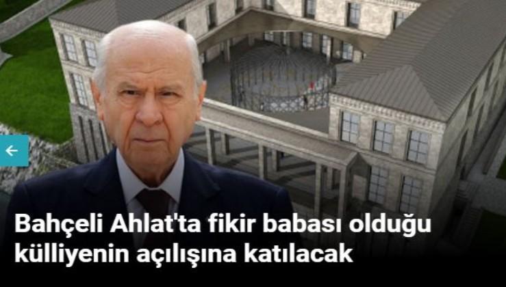 MHP Lideri Bahçeli, Ahlat'ta fikir babası olduğu külliyenin açılışına katılacak