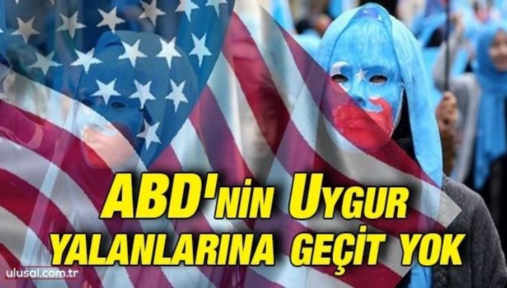 ABD'nin Uygur yalanlarına geçit yok