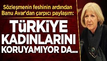 Banu Avar'dan İstanbul Sözleşmesini savunanlara tepki: İmzalandığında karşı çıkmıştık!