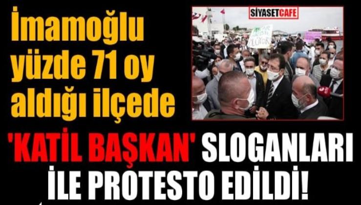 """İmamoğlu, yüzde 71 oy aldığı ilçede """"Katil başkan"""" sloganları ile protesto edildi"""