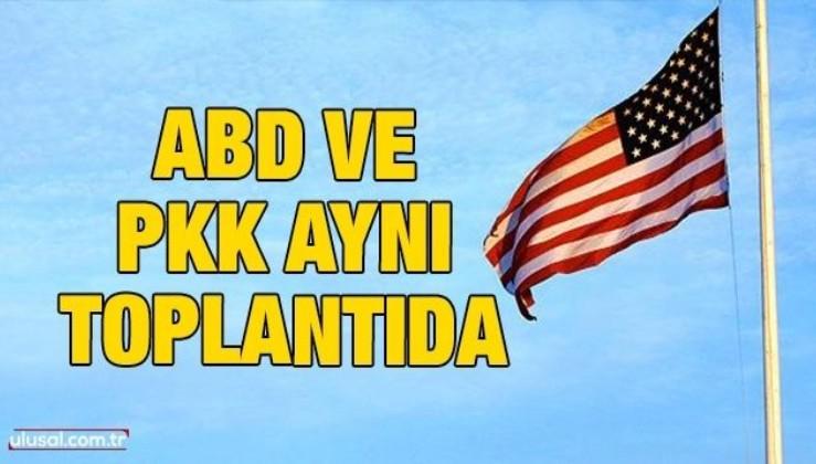 ABD ve PKK'dan Suriye toplantısı: Toplantıda Türkiye hedef alındı