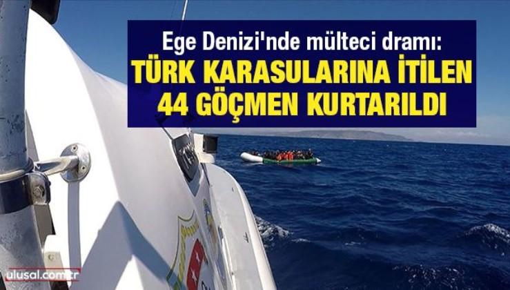 Ege Denizi'nde mülteci dramı: Türk karasularına itilen 44 göçmen kurtarıldı
