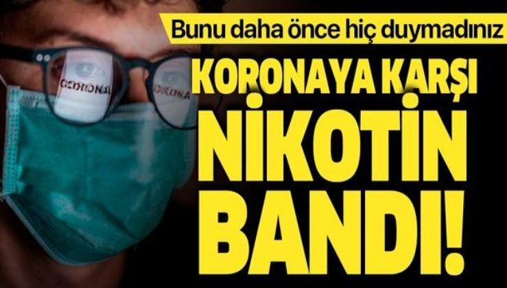 Son dakika: Koronavirüse karşı nikotin bandı! Fransa'dan daha önce denenmemiş hamle!