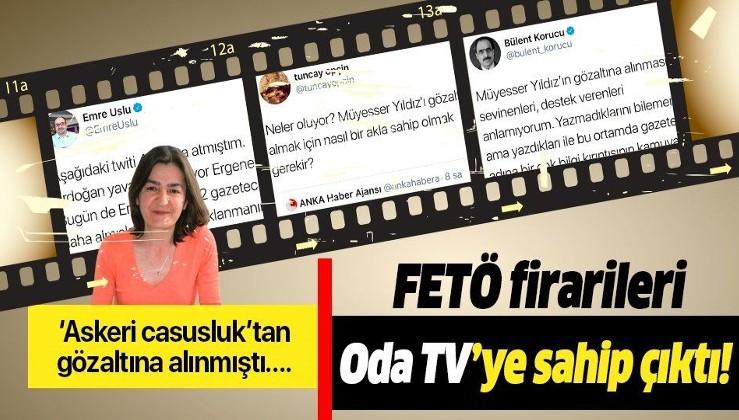 FETÖ firarileri Oda TV Ankara Haber Müdürü Müyesser Uğur Yıldız'a sahip çıktı!