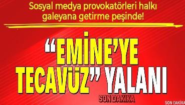 Son dakika: Malatya'da Emine'ye kimse tecavüz etmemiş! Sosyal medya yalanlarına İçişleri Bakanı sert tepki gösterdi