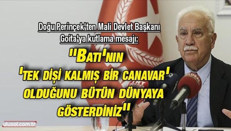 Doğu Perinçek'ten Mali Devlet Başkanı Goita'yı kutlama mesajı: ''Batı'nın 'tek dişi kalmış bir canavar' olduğunu bütün dünyaya gösterdiniz''