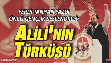 Ferdi Tanhan yazdı, Öncü Gençlik seslendirdi: Alili'nin Türküsü