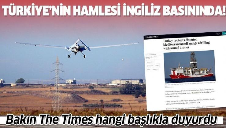 Türkiye'nin Akdeniz hamlesi İngiliz The Times'ta yankı buldu: Türkiye'nin SİHA teknolojisini en çok kullanan ülkelerden biri.