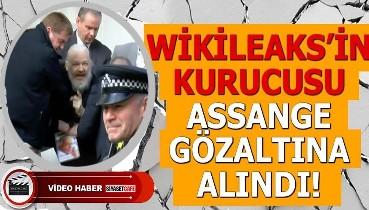 Wikileaks'in kurucusu Julian Assange gözaltına alındı!