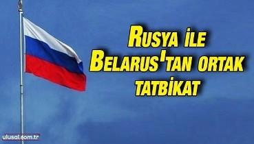 Rusya ile Belarus'tan ortak tatbikat