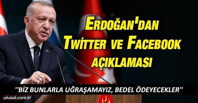 Cumhurbaşkanı Erdoğan'dan Twitter ve Facebook açıklaması
