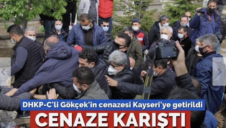 DHKP-C'li İbrahim Gökçek'in cenazesi Kayseri'yi karıştırdı
