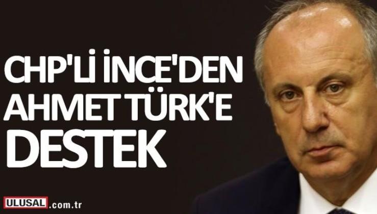 Muharrem İnce'den HDP'li Ahmet Türk'e destek