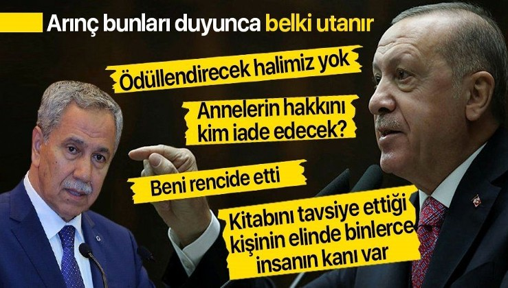 Erdoğan'dan Bülent Arınç'a sert sözler: Kitabını herkes okusun dediği kişi elinde binlerce kişinin kanı olan bir terör örgütü savunucusudur