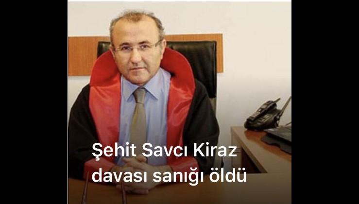 Şehit Savcı Kiraz davası sanığı öldü