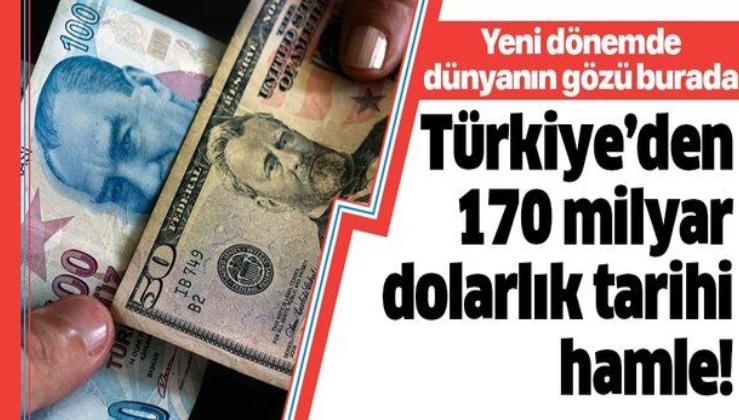 Türkiye'den 170 milyar dolarlık hamle! Dünyanın gözü burada