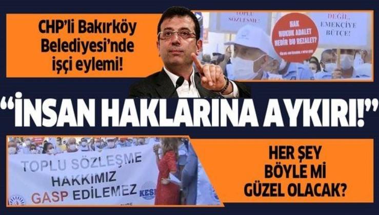 """Bakırköy Belediyesi'nde işçi eylemi! """"İnsan haklarına aykırı"""""""